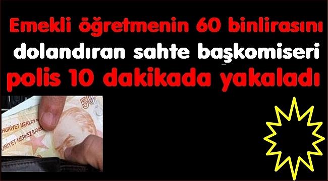60 bin lirayı aldı Ordu polisinden kaçamadı