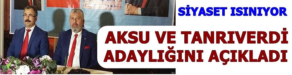 AK Parti'de Aksu ile Tanrıverdi adaylıklarını açıkladı