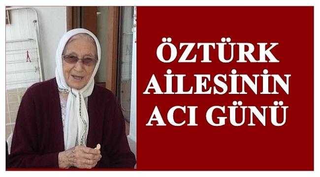 Fatma Öztürk yaşamını kaybetti