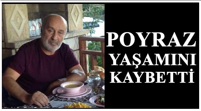 İş adamı Sinan Poyraz yaşamını kaybetti