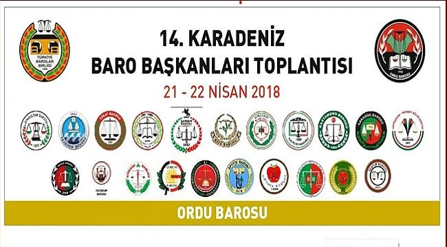 Karadeniz Baro Başkanları Ordu'da toplanıyor