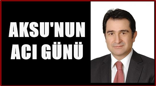 MHP Genel Başkan Yardımcısı Aksu annesini kaybetti