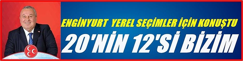 Cemal Enginyurt : 12 Belediyeyi MHP kazanacaktır