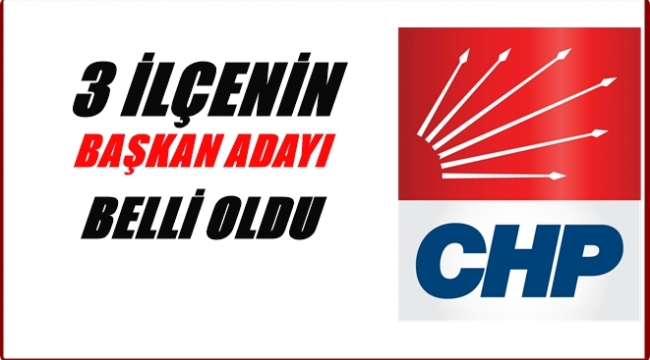 CHP'de kimler aday olarak açıklandı