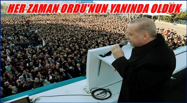 Erdoğan: Ordu'yu çok daha büyük hizmetlerle buluşturacağız