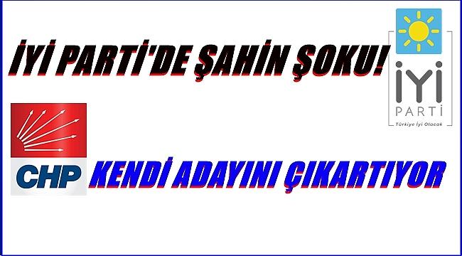CHP ile İYİ Parti Büyükşehir'de ; Herkes kendi yoluna