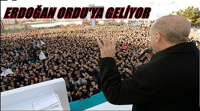 ERDOĞAN'IN ORDU'YA GELİŞ TARİHİ BELLİ OLDU