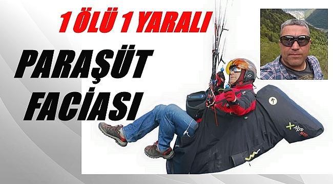Hüseyin İlhan paraşüt kazasında yaşamını kaybetti