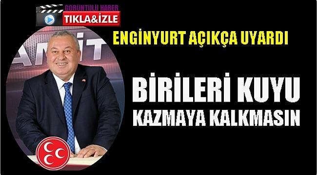 Enginyurt: AK Parti'liler de bizim gibi çalışması gerekiyor