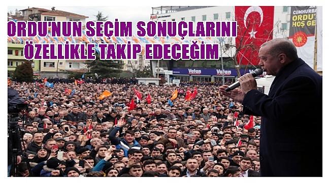 Erdoğan; Ordu'da daha yapacak çok işimiz var