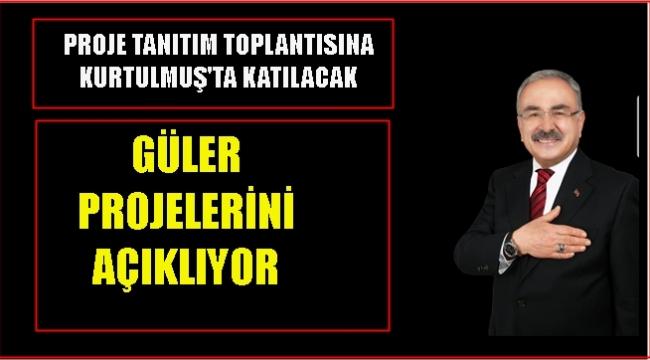 GÜLER'DEN 19 İLÇEYE 200 PROJE
