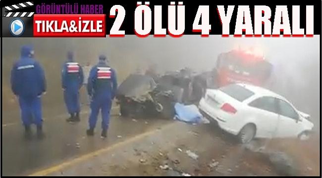 Katliam gibi kaza; 2 ölü 4 yaralı