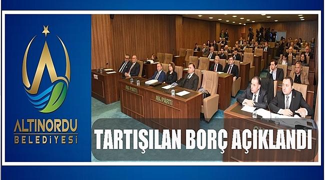 Altınordu Belediyesi'nin tartışılan borcu açıklandı