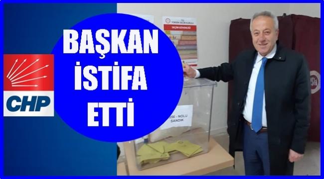 CHP'Lİ BAŞKAN İSTİFASINI SUNDU