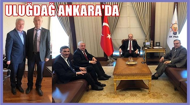 Başkan Uludağ; Ankara'da önemli görüşmeler yaptık