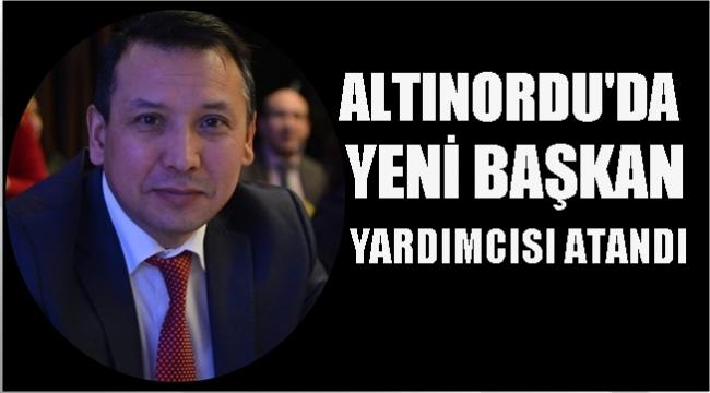 Altınordu Belediyesi'nde 3. Başkan Yardımcısı Atandı