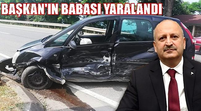 Başkan'ın babası kaza geçirdi