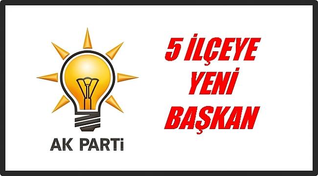 AK Parti'de yeni atanan 5 başkan belli oldu