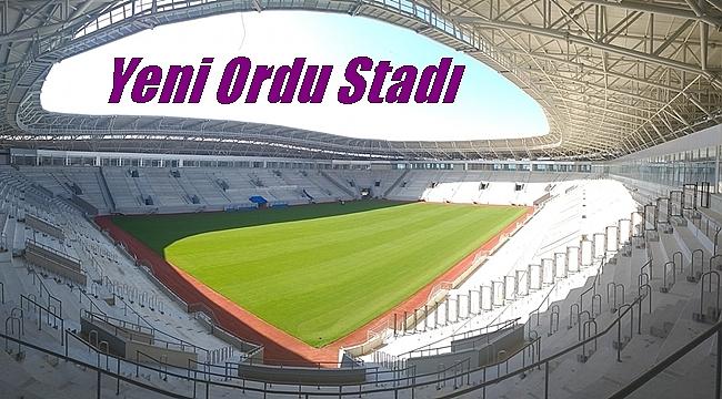 Yeni Ordu Stadı ne zaman açılıyor