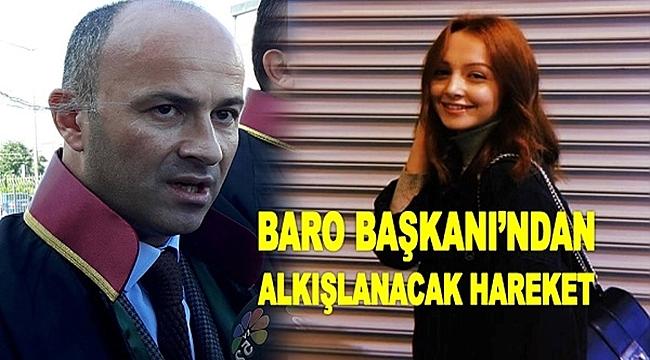 Baro Başkanı Ceren'in avukatlığını ücretsiz yapacak