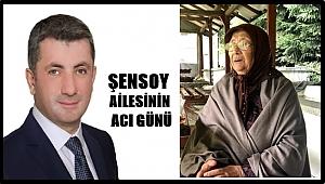 Abdullah Şensoy annesini kaybetti