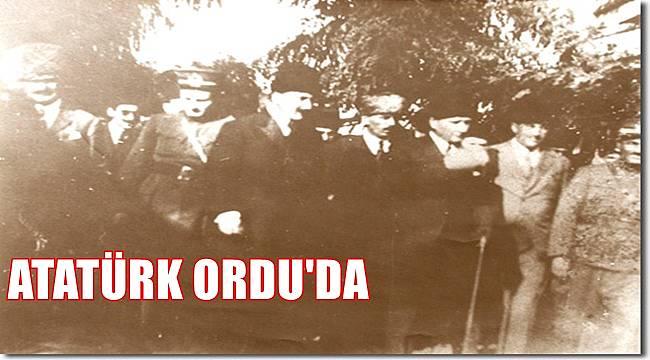 Büyük Önder Gazi Mustafa Kemal Atatürk 96 Yıl Önce Bugün Ordu'daydı