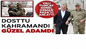 Vali Tuncay Sonel dostu Osman Paşa'yı anlattı
