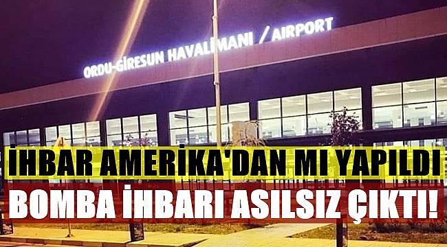 Ordu Giresun Havalimanı'nda bomba paniği!