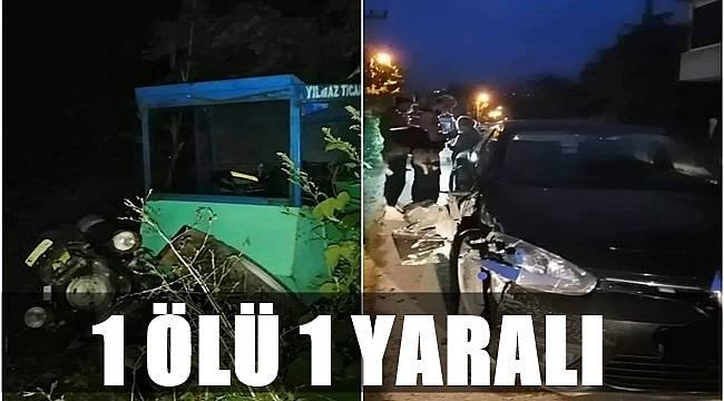 Kazada 1 kişi öldü 1 kişi de yaralandı