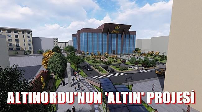 Altınordu'da kültürün, sanatın, yaşamın merkezi olacak