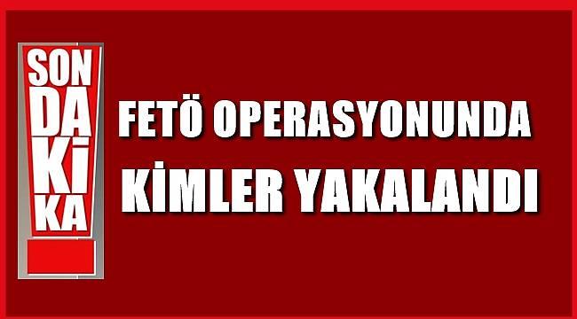 Ordu'da FETÖ operasyonunda kimler yakalandı