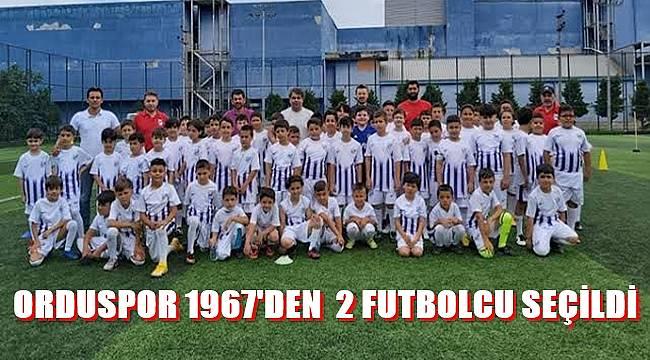 Orduspor 1967'den 2 futbolcu seçildi