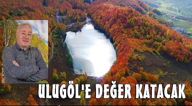 Başkan Uludağ; Ulugöl Ordu turizminin önemli bir noktası olacak