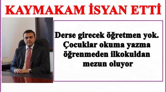 KAYMAKAMIN SESİNE KULAK VERİN!