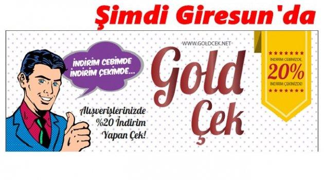GOLD ÇEK'LE İNDİRİMLİ ALIŞVERİŞ SIRASI ŞİMDİ GİRESUNLULARDA