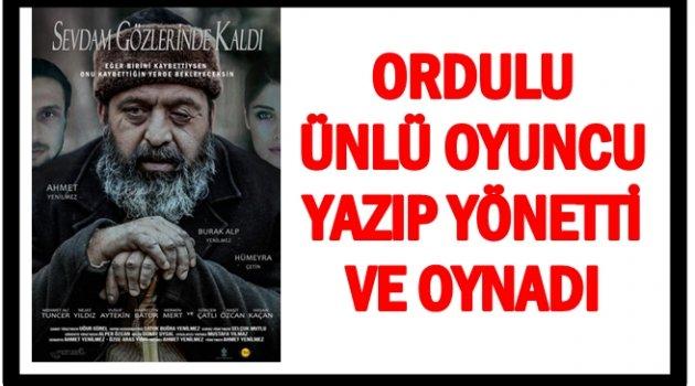 'SEVDAM GÖZLERİNDE KALDI' FİLMİ ÇOK KONUŞULUR