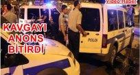 POLİS ANONSUNU DUYUNCA KAVGAYI BIRAKTILAR