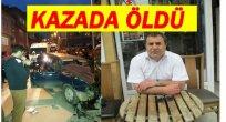 AVNİ ÇAPA TRAFİK KAZASINDA ÖLDÜ