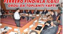 FINDIK DEVİ FERRERO ORDU'DA NEDEN TOPLANTI YAPTI?