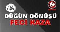 İSTANBUL'DAN DÜĞÜNDEN DÖNÜYORLARDI