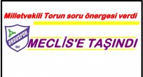 MİLLETVEKİLİ TORUN ORDUSPOR'U MECLİS'E TAŞIDI