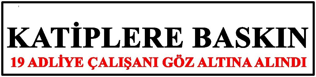 EŞ ZAMANLI OPERASYON DÜZENLENDİ
