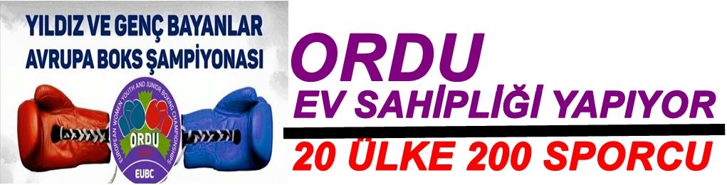 ORDU AVRUPA ŞAMPİYONASINA EV SAHİPLİĞİ YAPIYOR