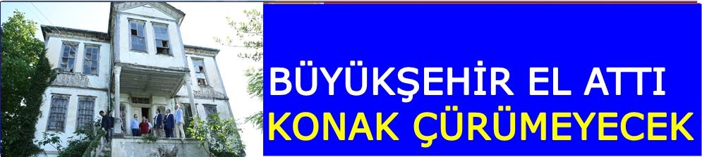 TARİHİ KONAK TURİZME KAZANDIRILACAK